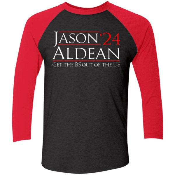 Jason Aldean 24 Get the BS out of the US Sleeve Raglan Shirt