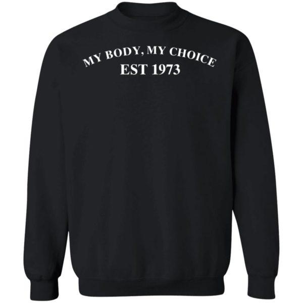 My Body My Choice Est 1973 Sweatshirt