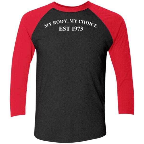 My Body My Choice Est 1973 Sleeve Raglan Shirt