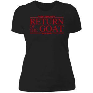 Tom Brady Return Of The Goat Ladies Boyfriend Shirt
