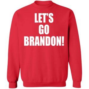 Let's Go Brandon Sweatshirt