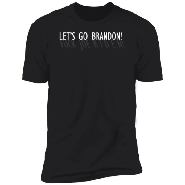 Let's Go Brandon Fuck Joe Biden Premium SS T-Shirt