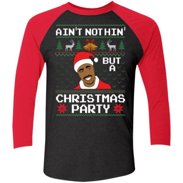 Ain't Nothin' But A Christmas Party Tupac Shakur Sleeve Raglan Shirt