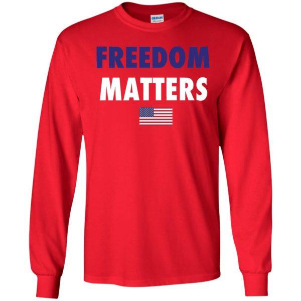 Freedom Matters Long Sleeve Shirt