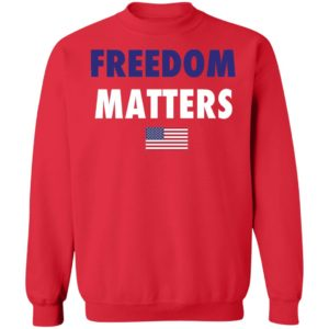 Freedom Matters Sweatshirt