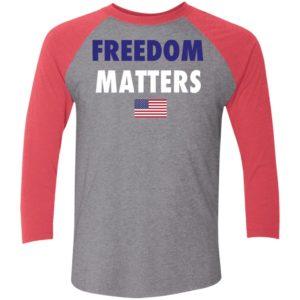 Freedom Matters Sleeve Raglan Shirt