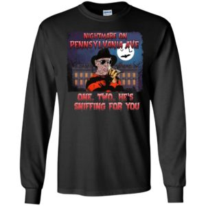Nightmare On Pennsylvania Ave One Two He's Sniffing For You Long Sleeve Shirt
