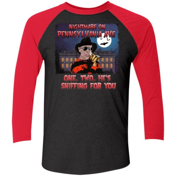 Nightmare On Pennsylvania Ave One Two He's Sniffing For You Sleeve Raglan Shirt