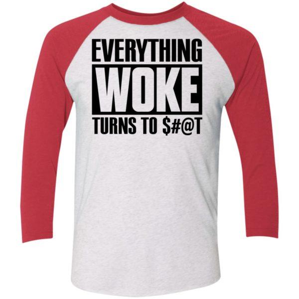 Everything Woke Turns To Shit Sleeve Raglan Shirt