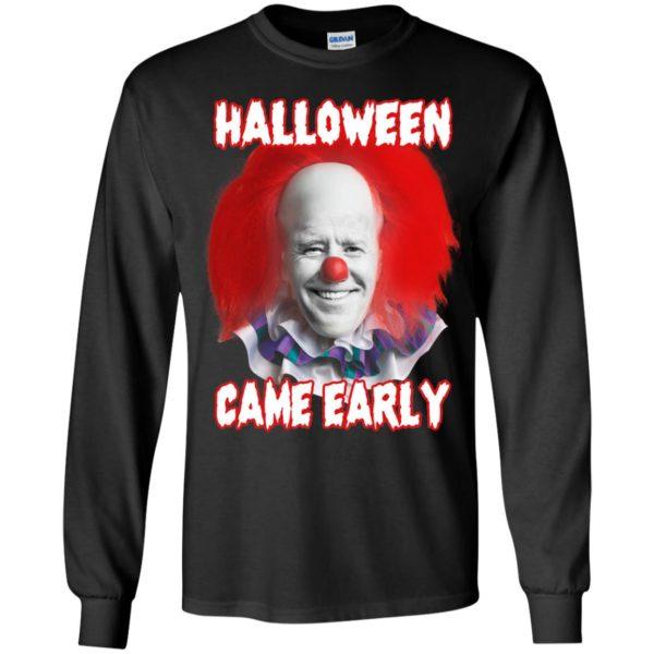 Biden Halloween Came Early Long Sleeve Shirt