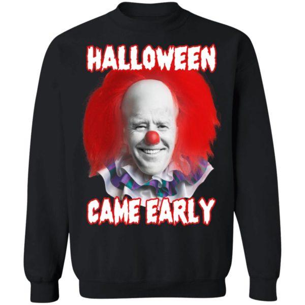 Biden Halloween Came Early Sweatshirt