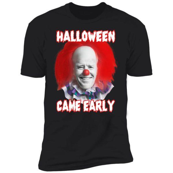 Biden Halloween Came Early Premium SS T-Shirt