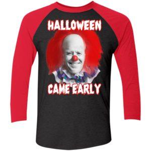 Biden Halloween Came Early Sleeve Raglan Shirt