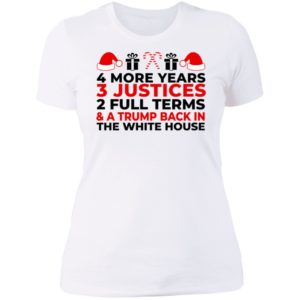 4 More Years 3 Justices 2 Full Terms And Trump Back In The White House Ladies Boyfriend Shirt