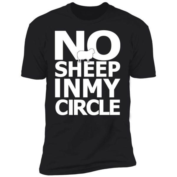 No Sheep In My Circle Premium SS T-Shirt