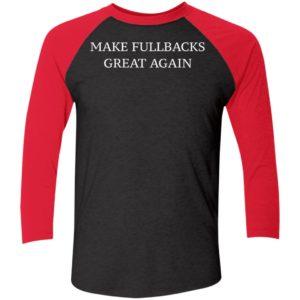 Make Fullbacks Great Again Sleeve Raglan Shirt